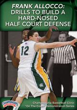 Frank Allocco: Skills and Drills for Building Hard Nosed Half Court Team Defense
