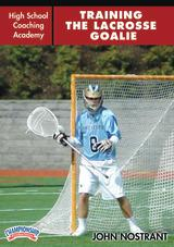 High School Coaching Academy: Training the Lacrosse Goalie