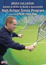 Bruce Gullikson: Games & Drills to Build a Successful High School Tennis Program Featuring Steve Paulsen